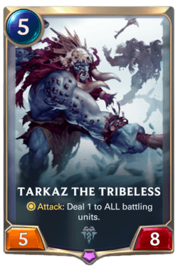 Tarkaz the Tribeless Legends of Runeterra