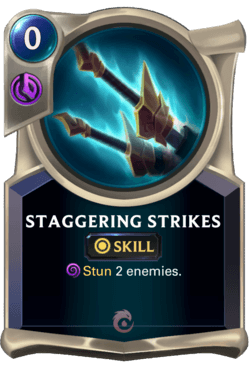 Staggering Strikes Legends of Runeterra