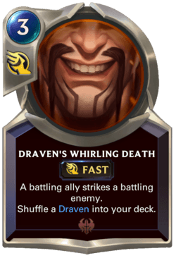 Draven's Whirling Death Legends of Runeterra