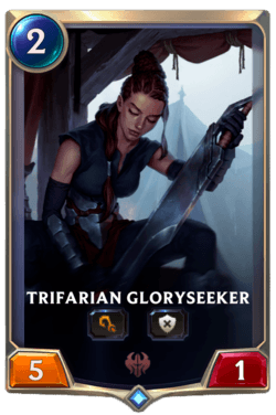 Trifarian Gloryseeker Legends of Runeterra