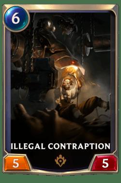 Illegal Contraption Legends of Runeterra