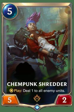 Chempunk Shredder Legends of Runeterra