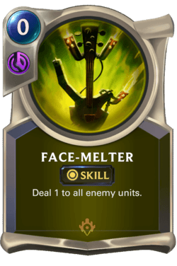 Face-Melter Legends of Runeterra
