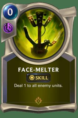Face-Melter Legends of Runeterra