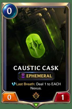 Caustic Cask Legends of Runeterra