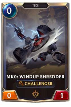 Mk0: Windup Shredder Legends of Runeterra