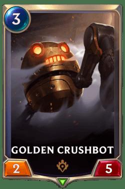 Golden Crushbot Legends of Runeterra