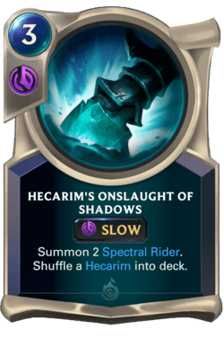 Hecarim's Onslaught of Shadows Legends of Runeterra