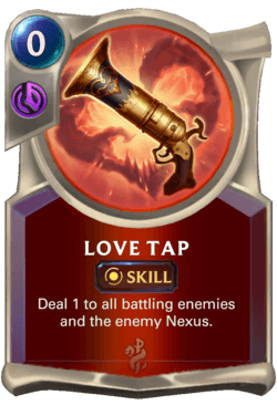 Love Tap Legends of Runeterra