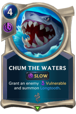 Chum the Waters Legends of Runeterra