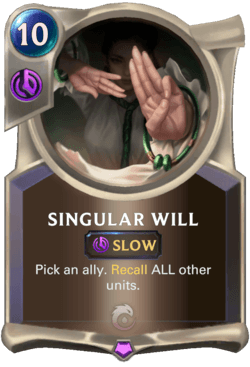 Singular Will Legends of Runeterra