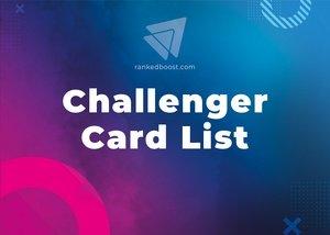 Challenger Cards List LoR