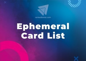 Ephemeral Cards List LoR
