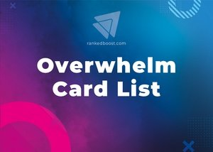 Overwhelm Cards List LoR