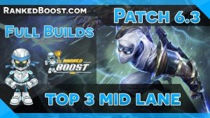 Mid Lane Build Guides • LoL Builds 6.3