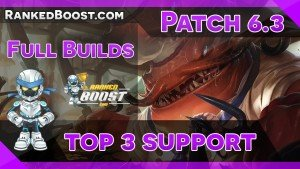 Support Build Guides • LoL Builds 6.3