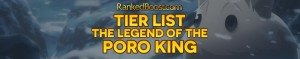 Legend Of The Poro King Tier List • Best Champion • LoL 2018