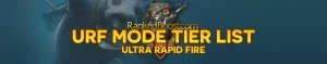 Ultra Rapid Fire Tier List • URF Tier List • Best Champion • LoL 2020