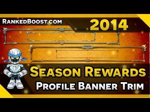 Profile Banner Trim | Season 9 Rewards LoL 2019 (w Pictures)