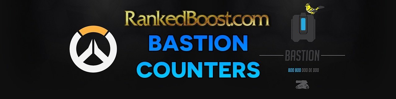 Bastion Counters | Overwatch Bastion Hero Counter Picks