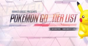 Pokemon Go Tier List – Pokemon Go MAX CP