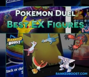 Best EX Figures In Pokemon Duel