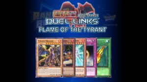 Yugioh Duel Links Flame of the Tyrant Card List