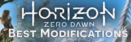 Best Modifications Horizon Zero Dawn