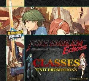 Fire Emblem Echoes Classes | List of Class Promotions