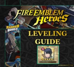 Fire Emblem Heroes Leveling Up Guide | EXP | Rarity