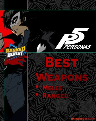 Persona 5 Weapons List and How To Get The Best Weapons In P5