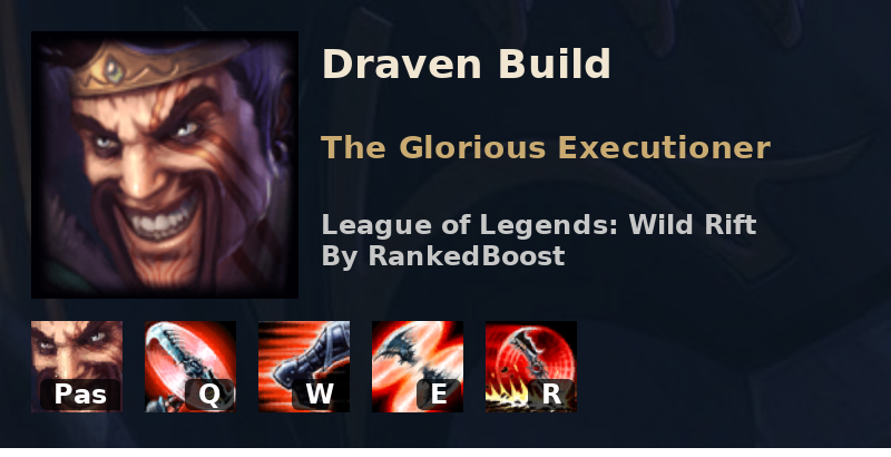 Lol Wild Rift Draven Build Guide Runes Item Builds And Skill Order