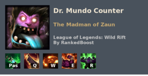 Dr Mundo Counter League of Legends Wild Rift
