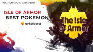 Pokemon Sw and Sh Isle of Armor Best Pokemon