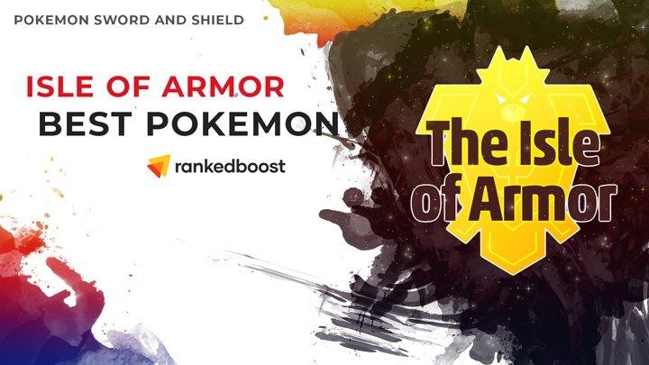 Pokemon-Sw-Sh-Isle-of-Armor-Best-Pokemon-Tier-List