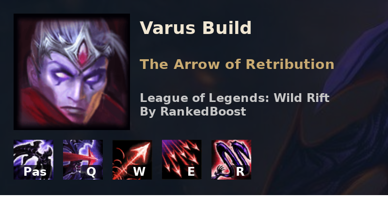 Lol Wild Rift Varus Build Guide Runes Item Builds And Skill Order
