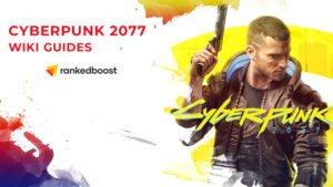 Cyberpunk 2077 Wiki Guides