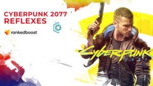 Cyberpunk 2077 Reflexes