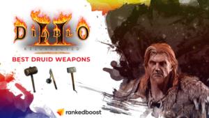 Diablo 2 Best Druid Weapons