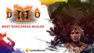 Diablo 2 Best Sorceress Builds