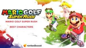 Mario Golf Super Rush Best Characters