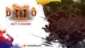 Diablo 2 Act 3 Guide