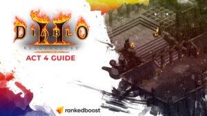 Diablo 2 Act 4 Guide