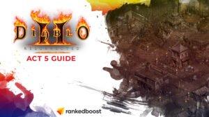 Diablo 2 Act 5 Guide
